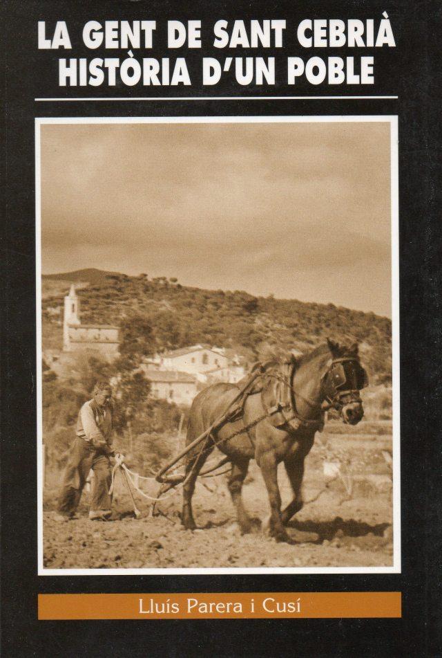 La gent de Sant Cebrià. HIstòria d'un poble. 1999